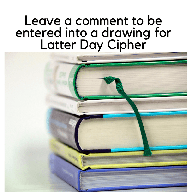 Leave A Comment to be entered into a drawing for Latter Day Cipher.png